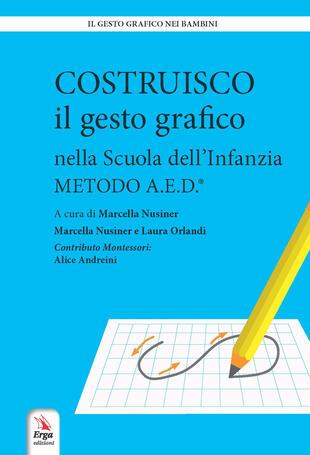 copertina Costruisco il gesto grafico nella Scuola dell'infanzia. Metodo A.E.D.