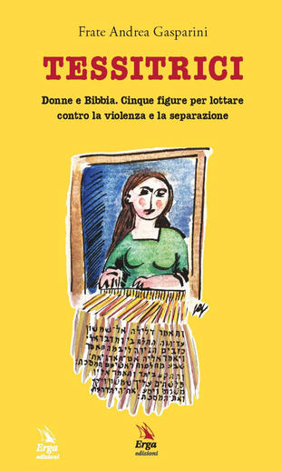 copertina Tessitrici. Donne e Bibbia. Cinque figure per lottare contro la violenza e la separazione