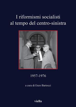 copertina I riformisti socialisti al tempo del centro-sinistra (1957-1976)