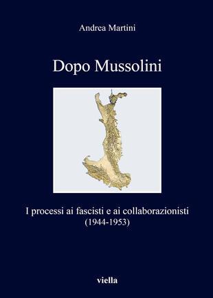 copertina Dopo Mussolini. I processi ai fascisti e ai collaborazionisti (1944-1953)