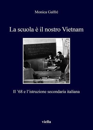 copertina La scuola è il nostro Vietnam. Il '68 e l'istruzione secondaria italiana