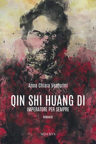 copertina Qin Shi Huang Di. Imperatore per sempre