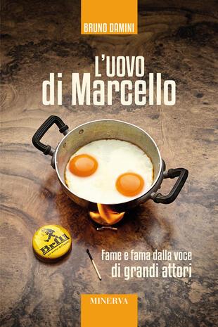 copertina L' uovo di Marcello. Fame e fama dalla voce di grandi attori. Con Contenuto digitale per accesso on line