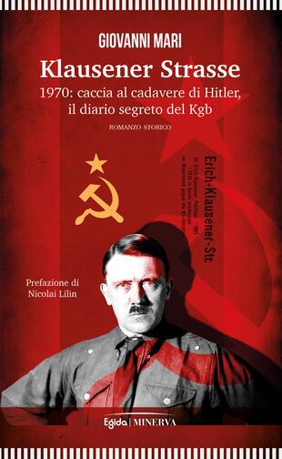 copertina Klausener Strasse. 1970: caccia al cadavere di Hitler. Il diario segreto del Kgb
