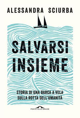 Alessandra Sciurba presenta SALVARSI INSIEME