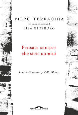 """Giorno della Memoria: Lisa Ginzburg presenta il libro di Piero Terracina """"Pensate sempre che siete uomini"""""""