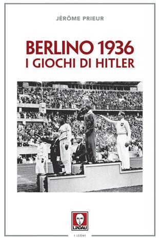 copertina Berlino 1936. I giochi di Hitler