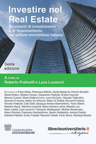 copertina Investire nel Real Estate. Strumenti di investimento e di finanziamento nel settore immobiliare italiano