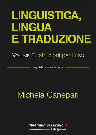 copertina Linguistica, lingua e traduzione. Vol. 2: Istruzioni per l'uso