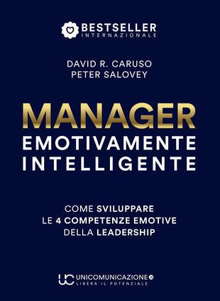 copertina Manager emotivamente intelligente. Come sviluppare le 4 competenze emotive della leadership
