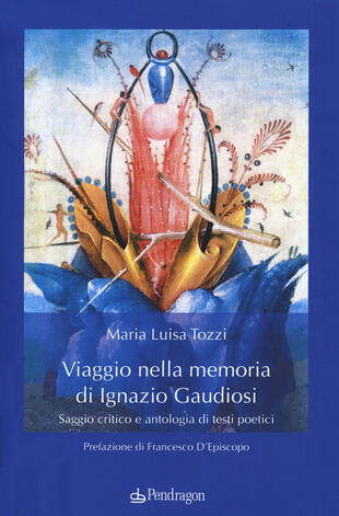 copertina Viaggio nella memoria di Ignazio Gaudiosi. Saggio critico e antologia di testi poetici