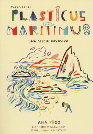 copertina Plasticus maritimus, una specie invasiva. Ediz. a colori