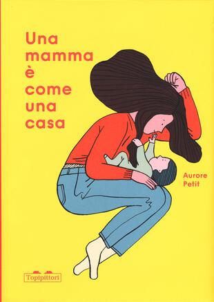 copertina Una mamma è come una casa. Ediz. a colori