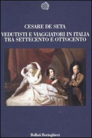 copertina Vedutisti e viaggiatori in Italia tra Settecento e Ottocento