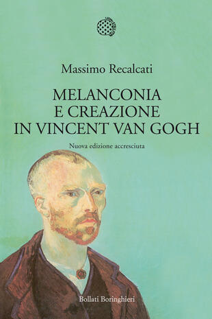 copertina Melanconia e creazione in Vincent Van Gogh