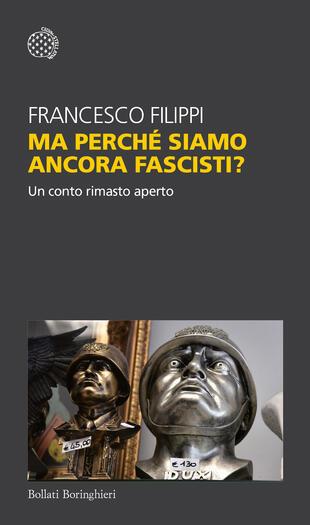 copertina Ma perché siamo ancora fascisti?