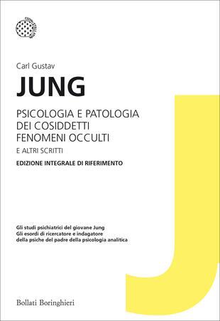 copertina Psicologia e patologia dei cosiddetti fenomeni occulti e altri scritti