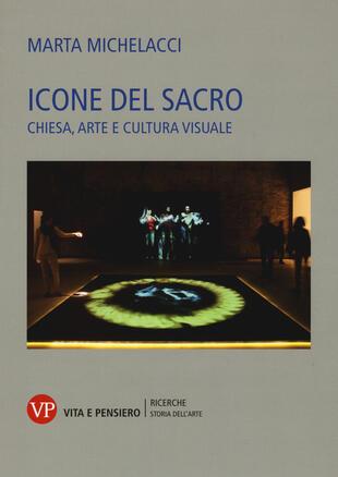 copertina Icone del sacro. Chiesa, arte e cultura visuale