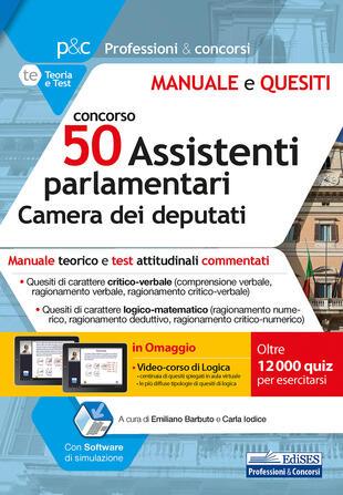 copertina Concorso 50 assistenti parlamentari Camera dei deputati. Manuale teorico e test attitudinali commentati. Con software di simulazione
