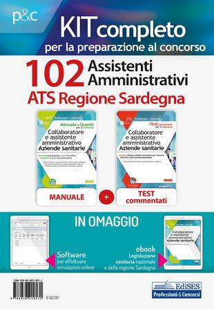 copertina Kit concorso 102 Assistenti amministrativi ATS Regione Sardegna. Manuale, test commentati, modulistica e raccolta normativa. Con ebook. Con software di simulazione