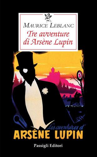 copertina Tre avventure di Arsène Lupin