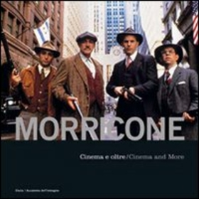 Morricone. Cinema e oltre-Cinema and more. Ediz. bilingue. Con CD Audio