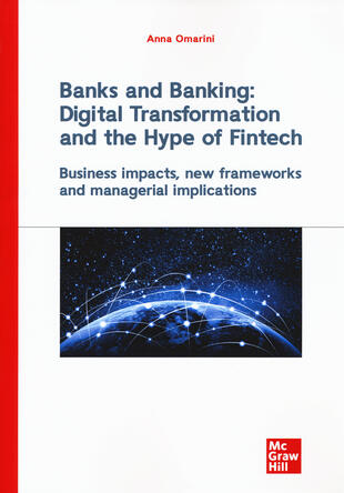 copertina Banks and banking: digital transformation and the hype of fintech. Business impact, new frameworks and managerial implications