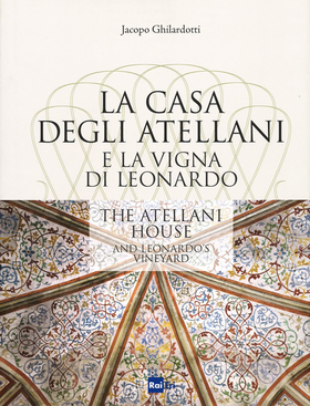 La casa degli Atellani e la vigna di Leonardo­The Atellani house and Leonardo's vineyard