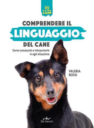 copertina Comprendere il linguaggio del cane. Come conoscerlo e interpretarlo in ogni situazione