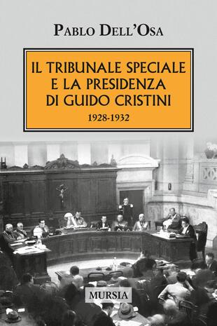 copertina Il tribunale speciale e la presidenza di Guido Cristini 1928-1932