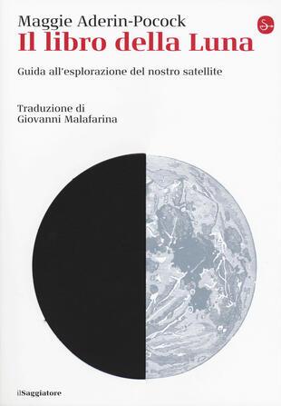 copertina Il libro della luna. Guida all'esplorazione del nostro satellite