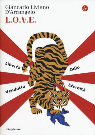 copertina L.o.v.e. Libertà. Odio. Vendetta. Eternità
