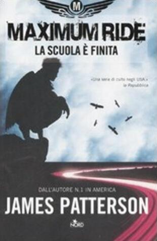 copertina MAXIMUM RIDE: LA SCUOLA E' FINITA