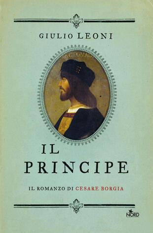 copertina Il principe. Il romanzo di Cesare Borgia
