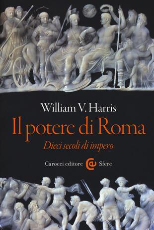 copertina Il potere di Roma. Dieci secoli di impero