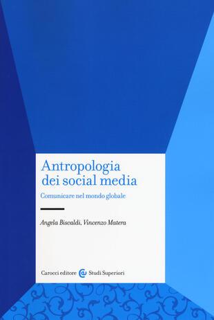 copertina Antropologia dei social media. Comunicare nel mondo globale