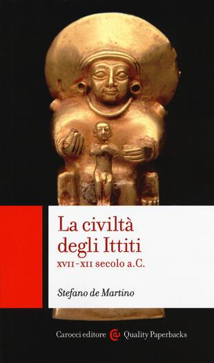copertina La civiltà degli ittiti. XVII-XII secolo a. C.