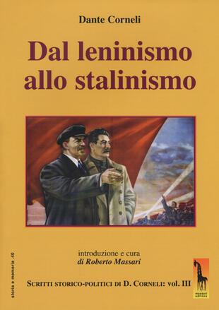 copertina Dal leninismo allo stalinismo. Scritti storico-politici di Dante Corneli
