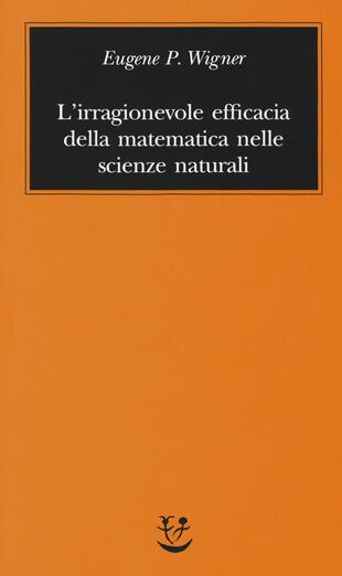 copertina L' irragionevole efficacia della matematica nelle scienze naturali