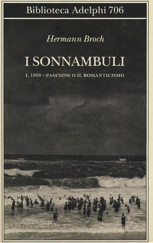 copertina 1888: Pasenow o il romanticismo. I sonnambuli. Vol. 1