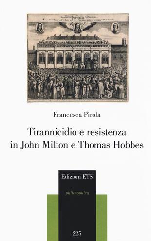 copertina Tirannicidio e resistenza in John Milton e Thomas Hobbes