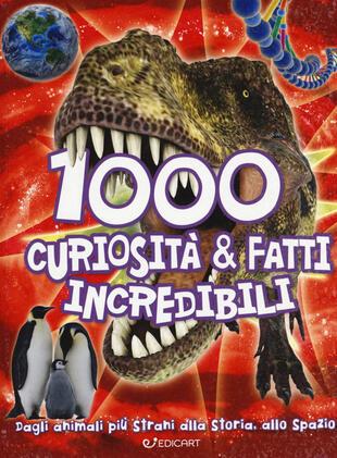 copertina 1000 curiosità & fatti incredibili