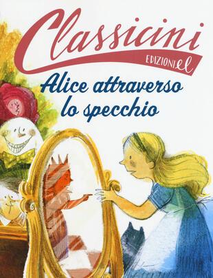 copertina Alice attraverso lo specchio da Lewis Carroll. Ediz. a colori