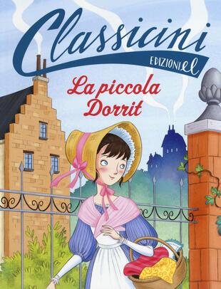 copertina La piccola Dorrit da Charles Dickens. Ediz. a colori