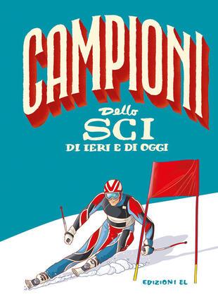 copertina Campioni dello sci di ieri e di oggi