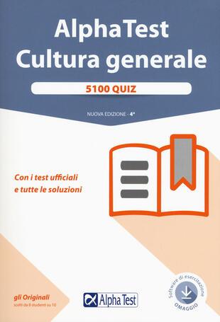 copertina Alpha Test. Cultura generale. 5100 quiz. Con i test ufficiali e tutte le soluzioni. Con software di simulazione