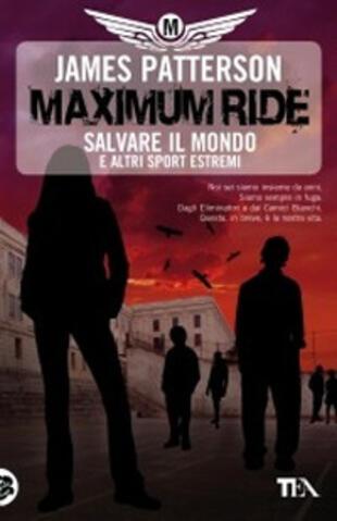 copertina Maximum Ride. Salvare il mondo e altri sport estremi
