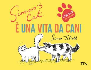 copertina Simon's Cat. È una vita da cani