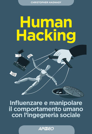 copertina Human hacking. Influenzare e manipolare il comportamento umano con l'ingegneria sociale