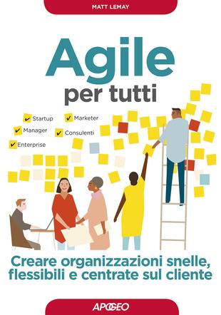 copertina Agile per tutti. Creare organizzazioni snelle, flessibili e centrate sul cliente